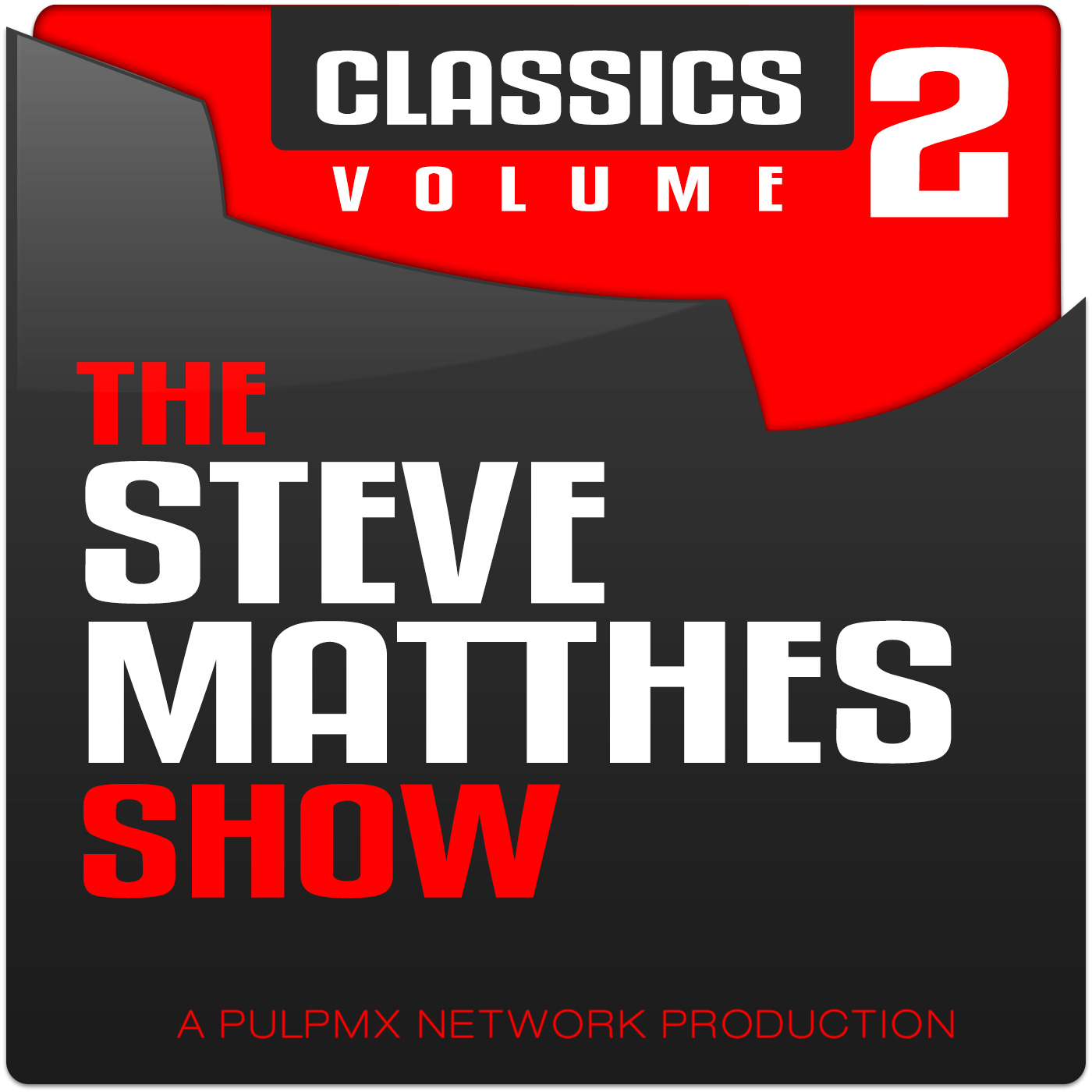 The Steve Matthes Show Classics Vol.2